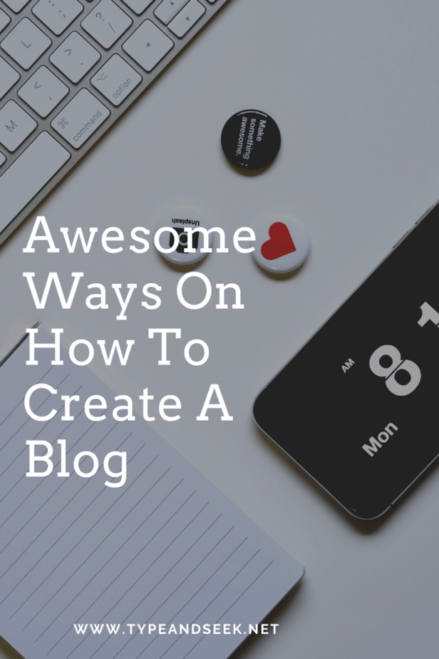 Awesome Ways On How To Create A Blog