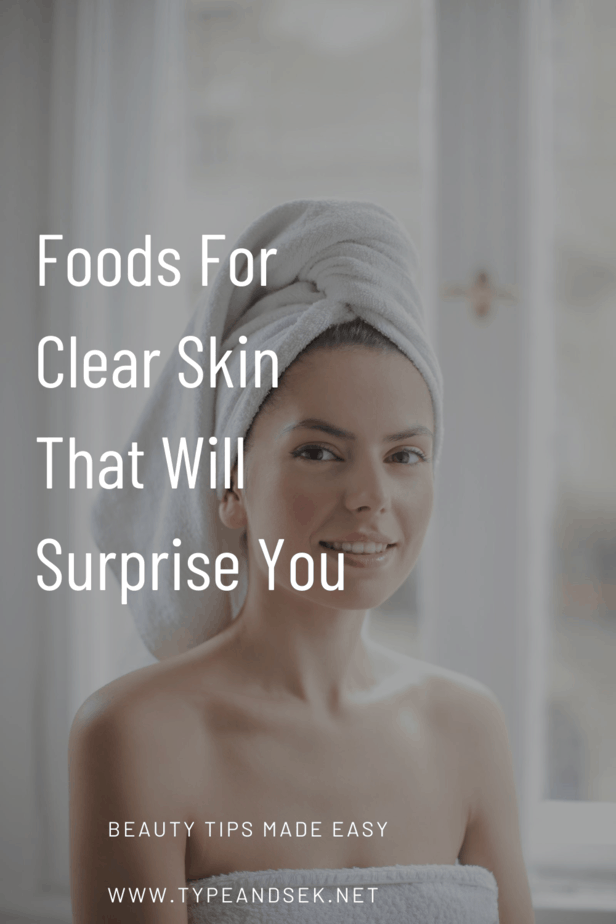 Foods For Clear Skin That Will Surprise You