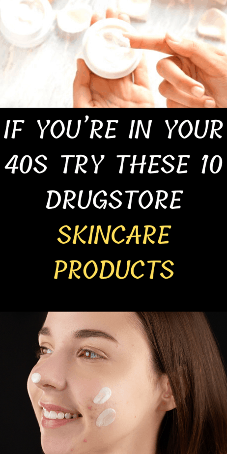 If You're In Your 40s Try These 10 Drugstore Skincare Products