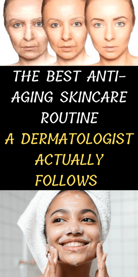 The Best Anti-Aging Skincare Routine A Dermatologist Actually Follows