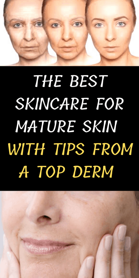 The Best Skincare For Mature Skin With Tips From A Top Derm