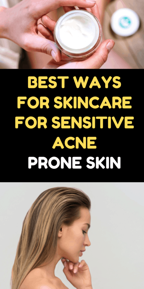 Best Ways For Skincare For Sensitive Acne Prone Skin